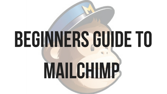 Beginners guide to Mailchimp - By Rebecca Hodson