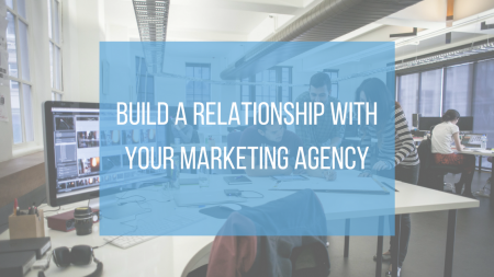 How To Keep A Good Relationship With Your Digital Marketing Agency