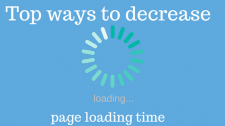 Top Ways To Decrease Page Load Time